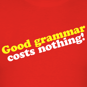 Good Grammar Costs Nothing